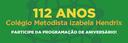 Colégio Metodista Izabela Hendrix - 112 anos | Programação de Aniversário