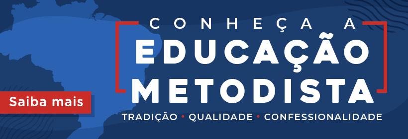 Conheça a Educação Metodista