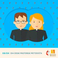 DIA DA PASTORA E DO PASTOR METODISTA